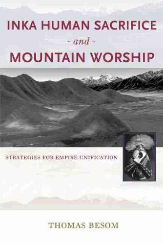 Inka Human Sacrifice and Mountain Worship: Strategies for Empire Unification (Hardback): Thomas ...