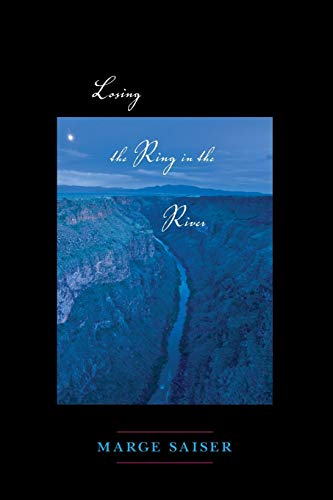 Losing the Ring in the River: Saiser, Marge