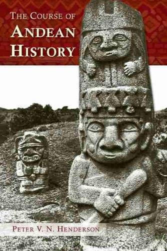9780826353368: The Course of Andean History (Diálogos Series)