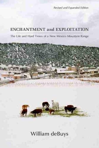 Enchantment and Exploitation: The Life and Hard Times of a New Mexico Mountain Range, Revised and ...
