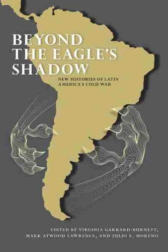 9780826353689: Beyond the Eagle's Shadow: New Histories of Latin America's Cold War