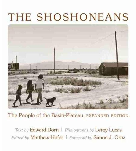 The Shoshoneans: The People of the Basin-Plateau,: Dorn, Edward; Lucas,