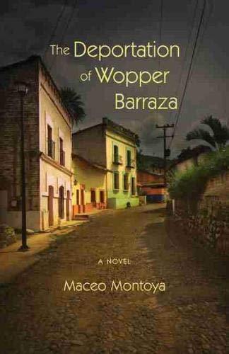 9780826354365: The Deportation of Wopper Barraza: A Novel
