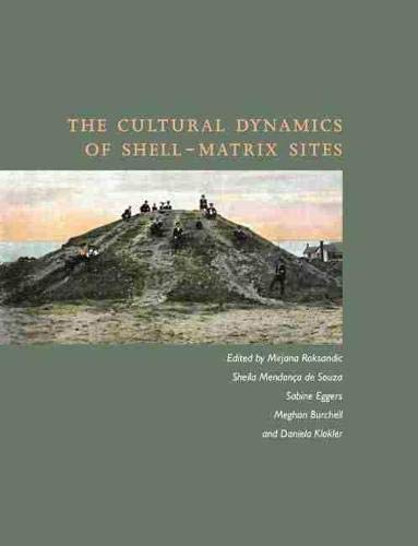 The Cultural Dynamics of Shell-Matrix Sites (Hardback)