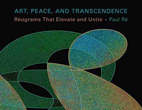 9780826355157: Art, Peace, and Transcendence: Réograms That Elevate and Unite