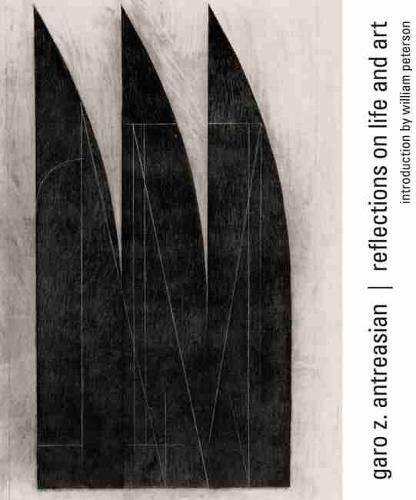 Garo Z. Antreasian: Reflections on Life and Art: Garo Z. Antreasian