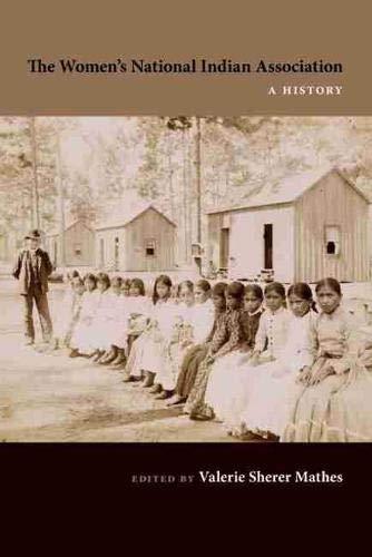 The Women s National Indian Association: A History (Hardback)