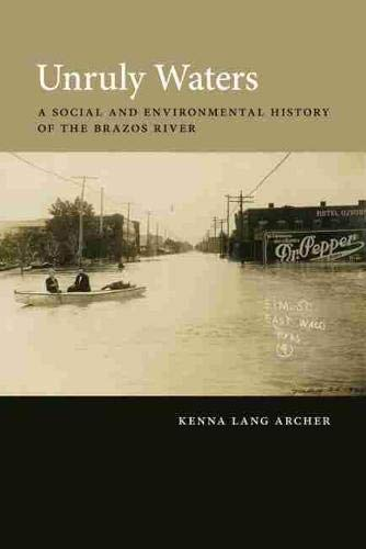 Unruly Waters: A Social and Environmental History of the Brazos River (Hardcover): Kenna Lang ...