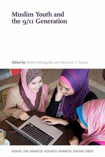 Muslim Youth and the 9/11 Generation (Paperback): Adeline Masquelier