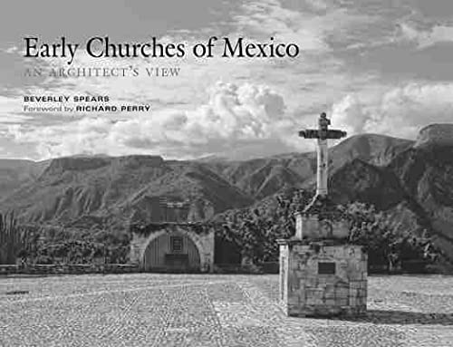 Early Churches of Mexico: An Architect's View: Beverley Spears
