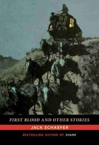 First Blood And Other Stories: Schaefer, Jack