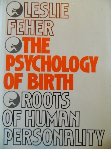 9780826400390: The psychology of birth: Roots of human personality