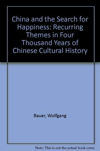 9780826400789: China and the Search for Happiness: Recurring Themes in Four Thousand Years of Chinese Cultural History (English and German Edition)