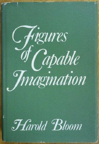 FIGURES OF CAPABLE IMAGINATION: Bloom, Harold