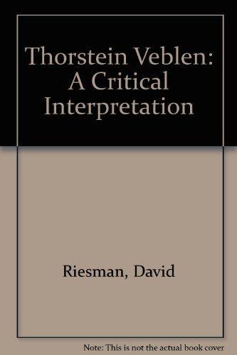 9780826401625: Thorstein Veblen: A Critical Interpretation