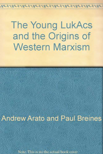 9780826401762: The Young Lukacs and the Origins of Western Marxism / Andrew Arato and Paul Breines