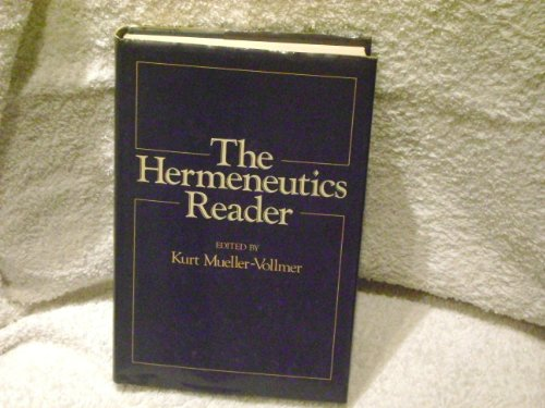 The Hermeneutics reader: Texts of the German tradition from the Enlightenment to the present: Kurt ...