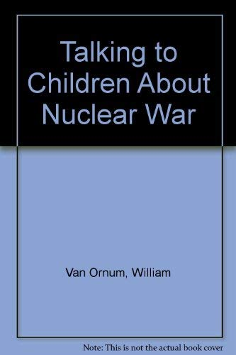 9780826402486: Talking to Children About Nuclear War