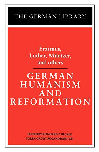 9780826402615: German Humanism and Reformation: Erasmus, Luther, Muntzer, and others (German Library)