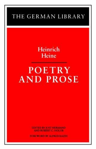 Poetry and Prose: Heinrich Heine: Heine, Heinrich &