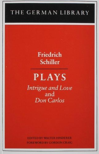 Plays: Friedrich Schiller : Intrigue and Love: Friedrich Schiller; Hinderer
