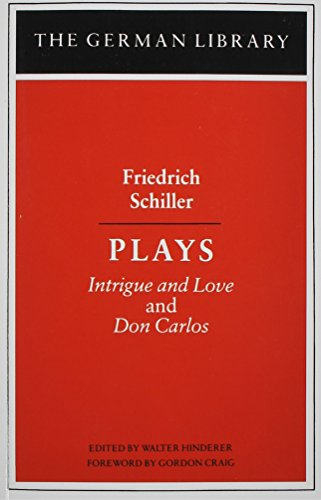 9780826402752: Plays: Friedrich Schiller: Intrigue and Love and Don Carlos (German Library)