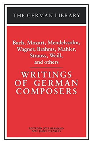 9780826402936: Writings of German Composers: Bach, Mozart, Mendelssohn, Wagner, Brahms, Mahler, Strauss, Weill, and (German Library)