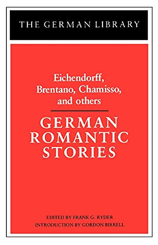German Romantic Stories: Eichendorff, Brentano, Chamisso, and: Bloomsbury Academic