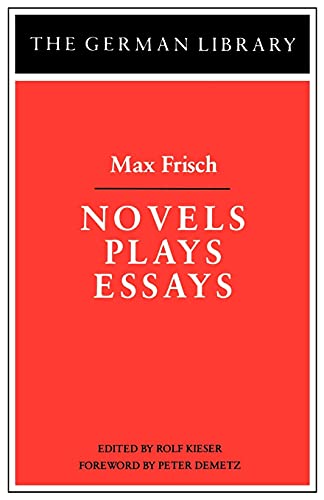 9780826403223: Novels Plays Essays: Max Frisch (German Library)