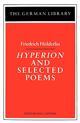 Hyperion and Selected Poems: Friedrich HÃ lderlin: HYPERION AND SELECTED