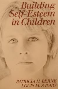 Building Self-Esteem in Children: Patricia H Berne,