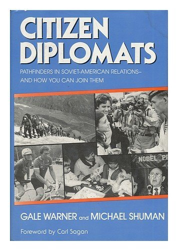 Citizen diplomats: Pathfinders in Soviet-American relations and how you can join them: Warner, Gale