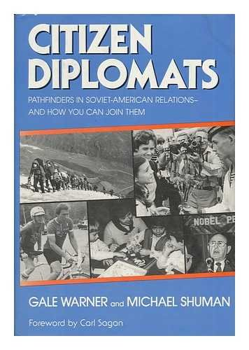 Citizen Diplomats; Pathfinders in Soviet-American Relations and How You Can Join Them: Warner, Gale...