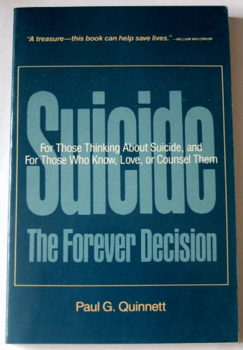 9780826403919: Suicide: The Forever Decision for Those Thinking About Suicide and for Those Who Know, Love and Counsel Them