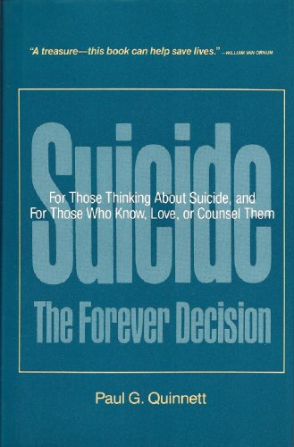 9780826403957: Suicide: The forever decision : for those thinking about suicide and for those who know, love, or counsel them