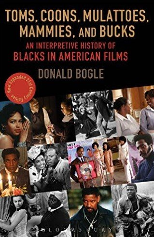 9780826404169: Toms, Coons, Mulattoes, Mammies, and Bucks: An Interpretive History of Blacks in American Films