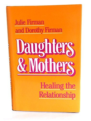 9780826404244: Daughters and mothers: Healing the relationship