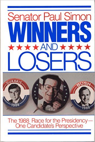 Winners and Losers: The 1988 Race for the Presidency - One Candidates Perspective: Simon, Paul