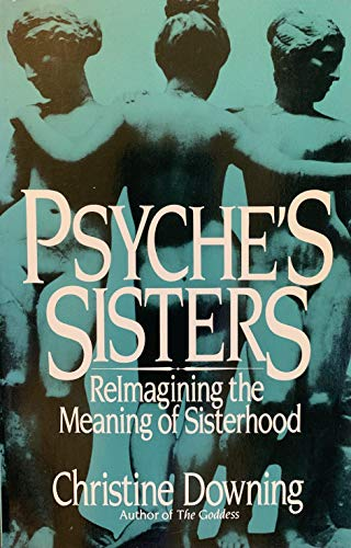 9780826404732: Psyche's Sisters: Reimagining the Meaning of Sisterhood