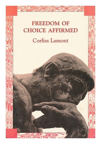 Freedom of Choice Affirmed: Corliss Lamont