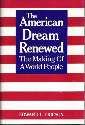 9780826404817: The American Dream Renewed: The Making of a World People