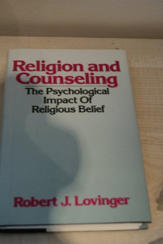 Religion and counseling: The psychological impact of religious belief (Continuum counseling series)