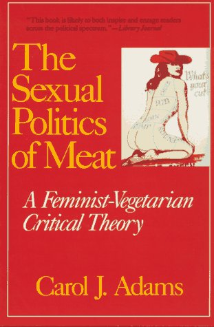 9780826405135: The Sexual Politics of Meat: A Feminist-Vegetarian Critical Theory