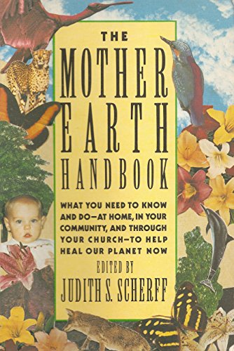9780826405203: The Mother Earth Handbook: What You Need to Know and Do--At Home, in Your Community, and Through Your Church--To Help Heal Our Planet Now