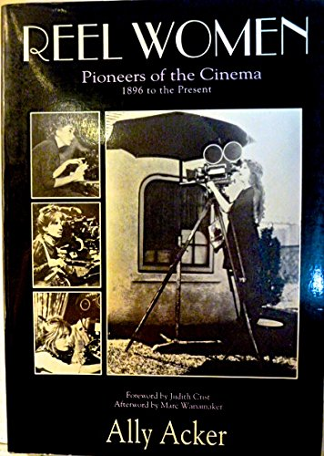 Reel Women Pioneers of the Cinema 1896 to the Present: Ally Acker