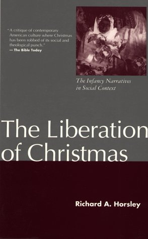9780826405920: Liberation of Christmas: The Infancy Narratives in Social Context