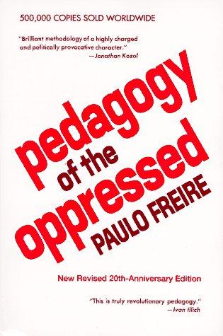 Pedagogy of the Oppressed: Paulo Freire