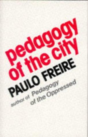 Pedagogy of the City: Paulo Freire, Donaldo