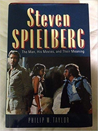 9780826406156: Steven Spielberg: The Man, His Movies, and Their Meaning
