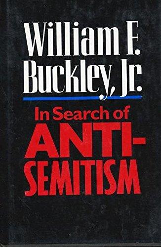In search of anti-Semitism,: Buckley, Jr., William F.